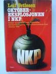 """""""Oktober-eksplosjonen i NKP - årsaker og omstendigheter i forbindelse med sprengningen av Norges kommu"""" av Leif Vetlesen"""
