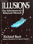"""Illusions the adventures of a reluctant Messiah"" av Richard Bach"