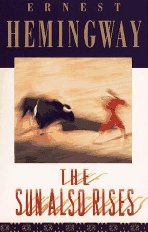 """""""The Sun Also Rises"""" av Ernest Hemingway"""