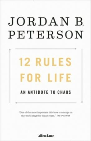 """12 rules for life - an antidote to chaos"" av Jordan B. Peterson"