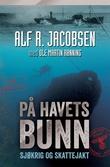 """""""På havets bunn - sjøkrig og skattejakt"""" av Alf R. Jacobsen"""