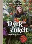 """""""Dyrk enkelt med drivhus"""" av Maria Berg Hestad"""