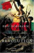 """The Age of Revolution Europe, 1789-1848"" av E.J. Hobsbawm"