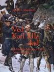"""""""Ved Karl XIIs død - Fredrikstens beleiring i 1718 - myter og fakta"""" av Kjeld Th. Magnussen"""