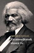 """""""En amerikansk slaves liv - selvbiografi"""" av Frederick Douglass"""