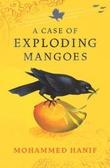 """""""A case of exploding mangoes"""" av Mohammed Hanif"""