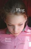 """""""Flog - roman"""" av Dordi Strøm"""