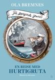 """""""På gyngende grunn - en reise med Hurtigruta"""" av Ola Bremnes"""