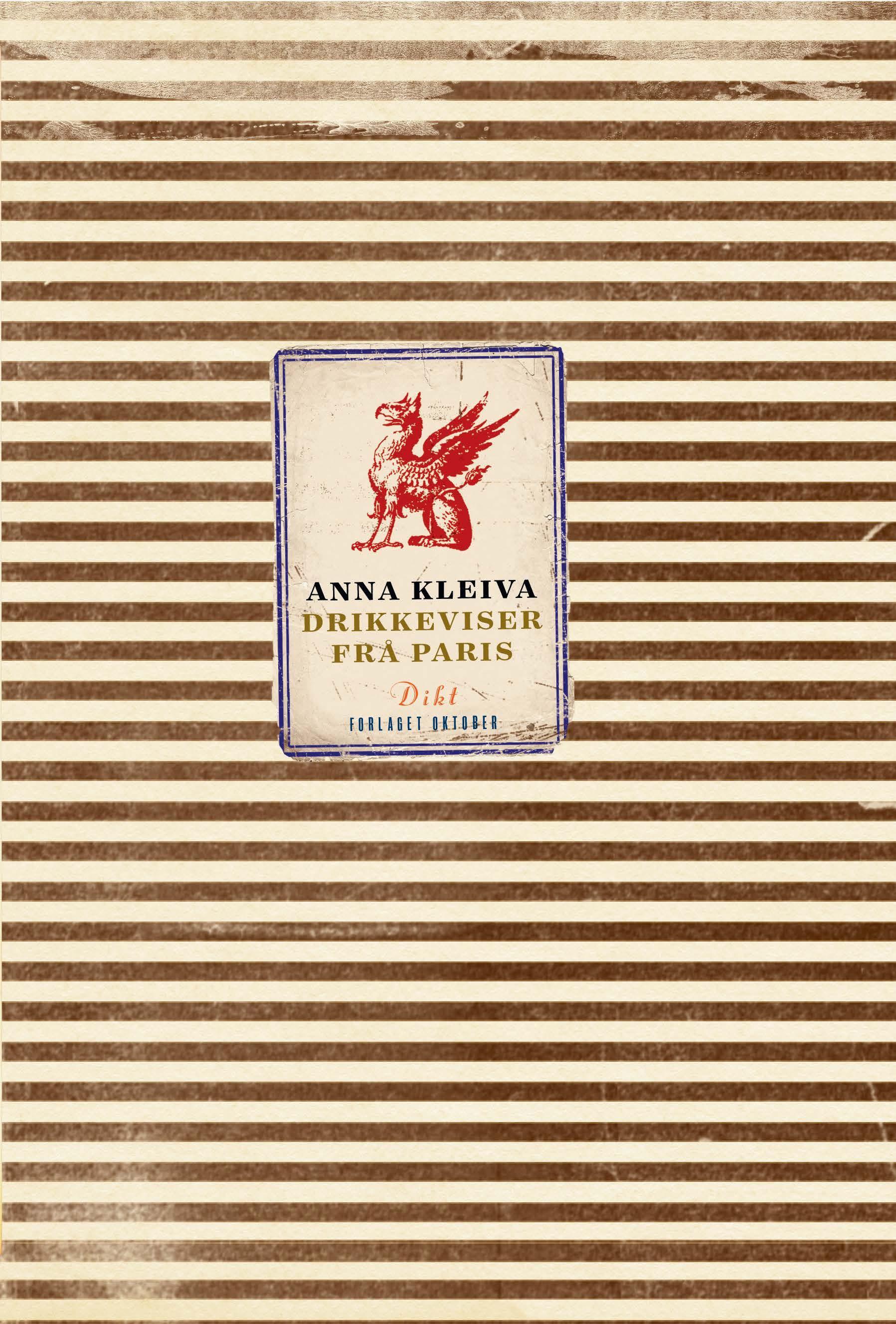 """""""Drikkeviser frå Paris - dikt"""" av Anna Kleiva"""