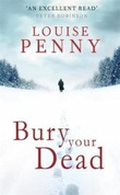 """Bury your dead"" av Louise Penny"