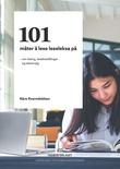 """""""101 måter å lese leseleksa på om lesing, lesebestillinger og tekstvalg"""" av Kåre Kverndokken"""