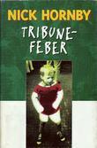 """""""Tribunefeber"""" av Nick Hornby"""