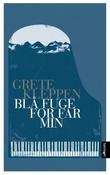 """""""Blå fuge for far min - roman"""" av Grete Kleppen"""