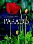 """""""Paradis - en hage til inspirasjon og glede"""" av Ulla Hasselmark"""