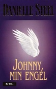 """""""Johnny, min engel"""" av Danielle Steel"""