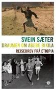 """""""Draumen om Abebe Bikila - reisebrev frå Etiopia"""" av Svein Sæter"""