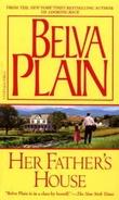 """""""Her father's house"""" av Belva Plain"""