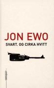 """""""Svart, og cirka hvitt - en fortelling om urett"""" av Jon Ewo"""