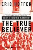 """The True Believer Thoughts on the Nature of Mass Movements (Perennial Classics)"" av Eric Hoffer"