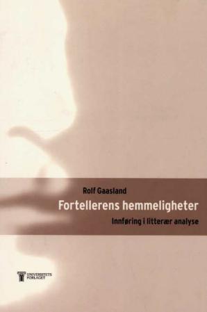 """""""Fortellerens hemmeligheter - innføring i litterær analyse"""" av Rolf Gaasland"""