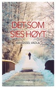 """""""Det som sies høyt"""" av May Sissel Vadla"""