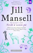 """Verdt å vente på"" av Jill Mansell"