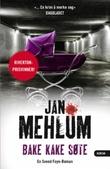 """""""Bake kake søte - kriminalroman"""" av Jan Mehlum"""