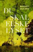 """""""Du skal elske lyset roman"""" av Margaret Skjelbred"""