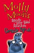 """Molly Moon's Hypnotic Time Travel Adventure"" av Georgia Byng"