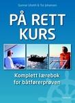 """""""På rett kurs komplett lærebok for båtførerprøven"""" av Gunnar Ulseth"""