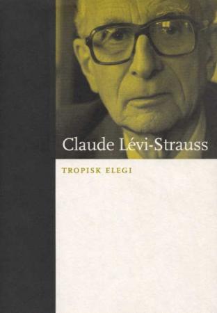 """Tropisk elegi"" av Claude Lévi-Strauss"