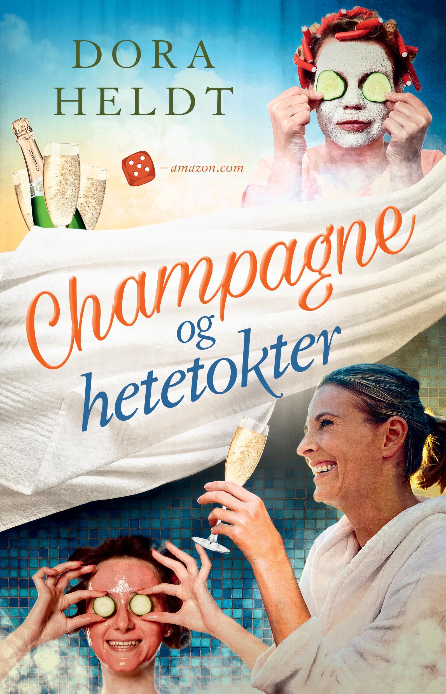 """""""Champagne og hetetokter - roman"""" av Dora Heldt"""