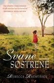 """""""Svanesøstrene - roman"""" av Rebecca Rasmussen"""