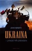 """""""Ukraina - landet på grensen"""" av John Færseth"""