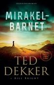 """""""Mirakelbarnet"""" av Ted Dekker"""
