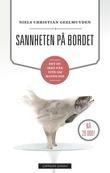 """""""Sannheten på bordet - det du ikke får vite om maten din"""" av Niels Christian Geelmuyden"""