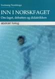 """""""Inn i norskfaget om faget, debatten og didaktikken"""" av Sveinung Nordstoga"""