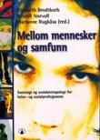 """""""Mellom mennesker og samfunn - sosiologi og sosialantropologi for helse- og sosialprofesjonene"""" av Elisabeth Brodtkorb"""