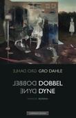 """""""Dobbel dyne - roman"""" av Gro Dahle"""