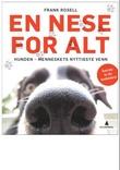 """""""En nese for alt hunden - menneskets nyttigste venn"""" av Frank Rosell"""