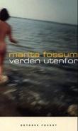 """""""Verden utenfor - roman"""" av Marita Fossum"""