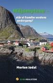 """""""Miljømytene står vi framfor verdens undergang?"""" av Morten Jødal"""