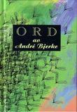 """""""Ord av André Bjerke"""" av André Bjerke"""