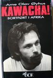 """""""Kawacha! - bortført i Afrika"""" av Arne Olav Øyhus"""