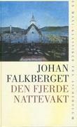 """""""Den fjerde nattevakt"""" av Johan Falkberget"""