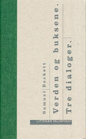 """""""Verden og buksene ; Tre dialoger"""" av Samuel Beckett"""