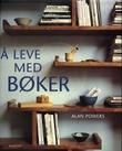 """""""Å leve med bøker"""" av Alan Powers"""