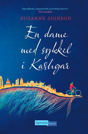 """""""En dame med sykkel i Kashgar"""" av Suzanne Joinson"""