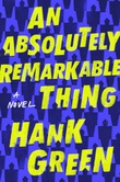 """An absolutely remarkable thing"" av Hank Green"