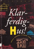 """""""Klar, ferdig, hus! - norske ferdighus gjennom tidene"""" av Hild Sørby"""